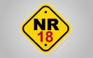 Curso NR 18 - Condições e Meio Ambiente de Trabalho na Indústria da Construção