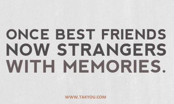 Once Best Friends Now Strangers With Memories #quote