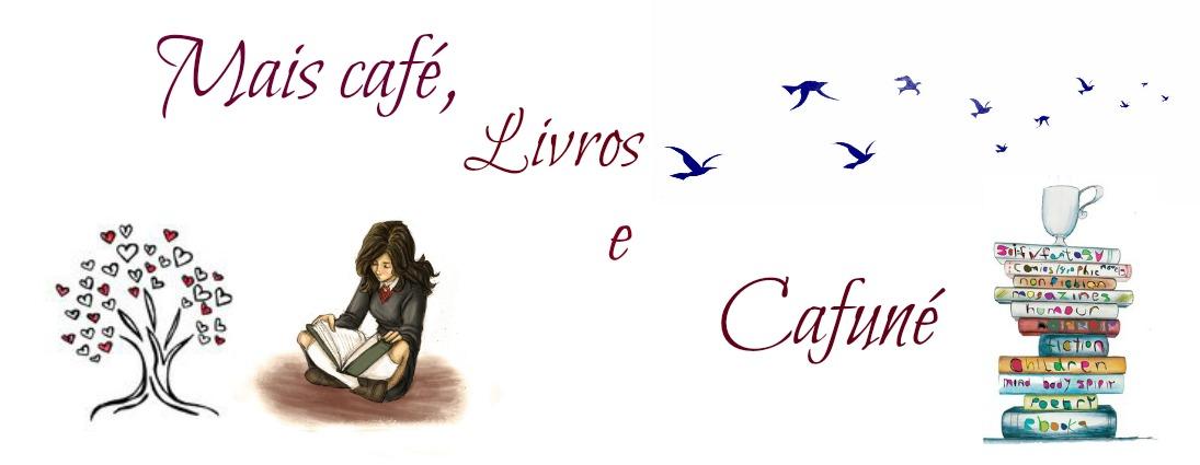 Mais café, livros e cafuné