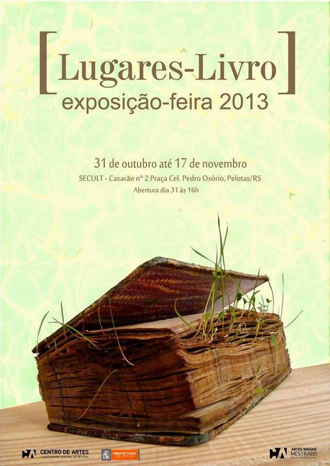 [Lugares-Livro] exposição-feira, 2013. SECULT casarão 2, Pelotas, RS