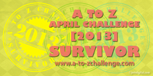A to Z April Challenge 2013 Survivor badge