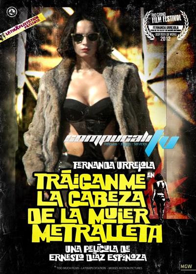 Tráiganme la cabeza de la Mujer Metralleta DVDRip Latino