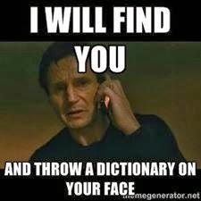 I will find you and throw a dictionary on your face Facebook funny picture comment