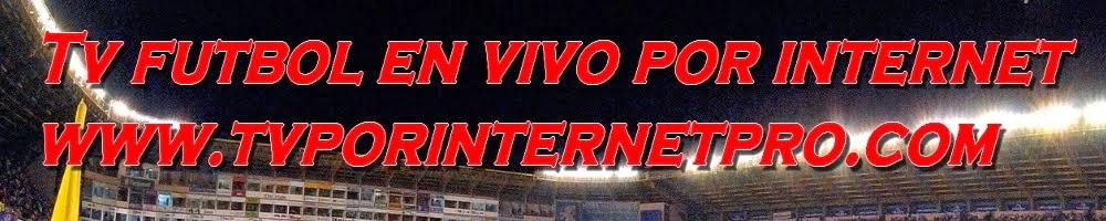 Television en vivo por internet | Futbol en vivo