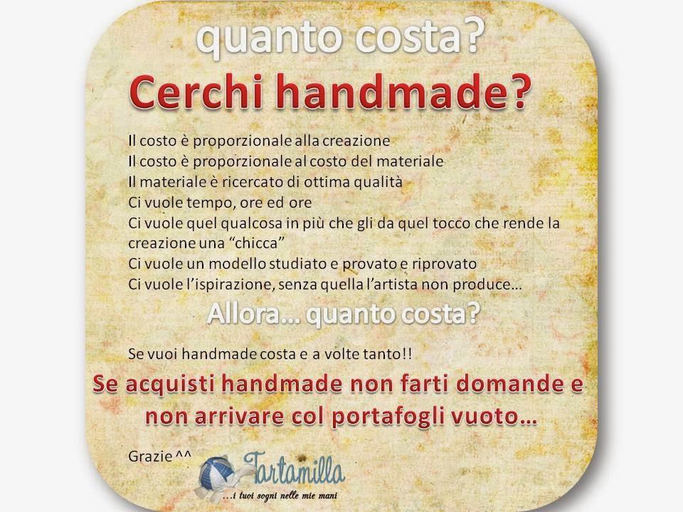 Quanto costa? Vuoi handmade?
