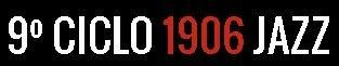XIX CICLO 1906 JAZZ