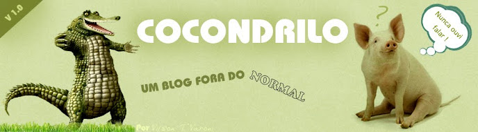 cocondrilo - Um blog fora do N0rmAL