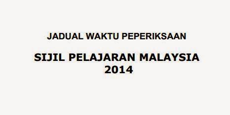 Jadual Peperiksaan Sijil Pelajaran Malaysia 2014
