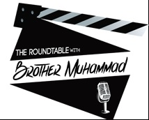 The Roundtable with Brother Muhammad