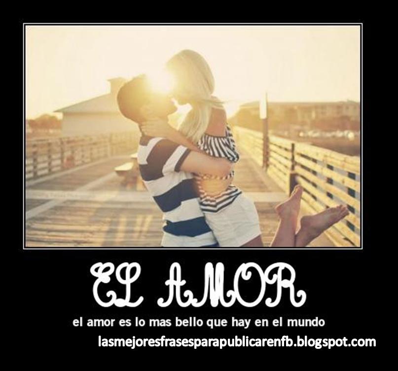 Frases De Amor: El Amor El Amor Es Lo Mas Bello Que Hay En El Mundo