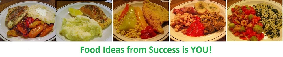 Food Ideas from Success is YOU!