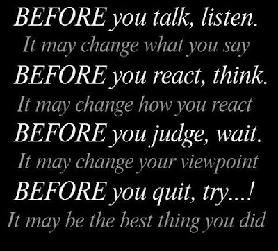 Before you talk, Listen It may change what you say.