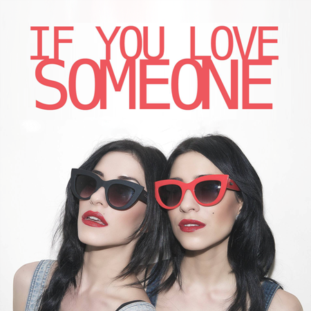The Veronicas If You Love Someone