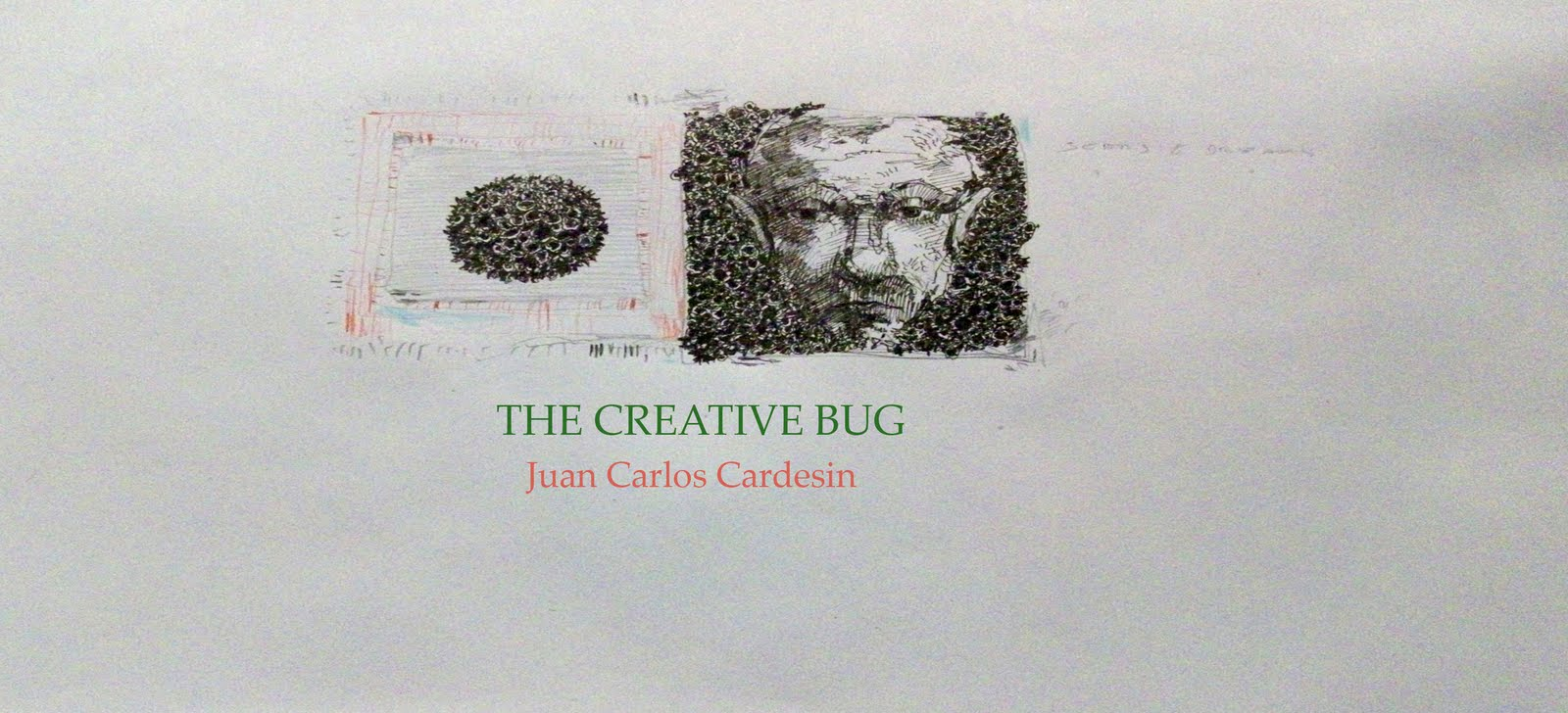 """The creative bug"""
