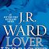 J.R. Ward - Lover Unleashed - Felszabadított szerető