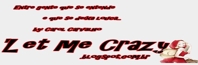'Let Me Crazy