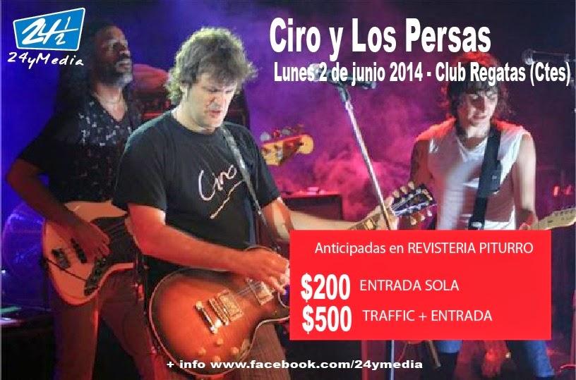 ENTRADAS PARA CIRO Y LOS PERSAS EN CORRIENTES!!