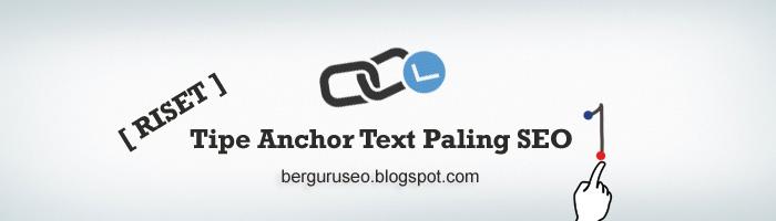 Tipe Anchor Text Yang Paling Efektif Untuk SEO
