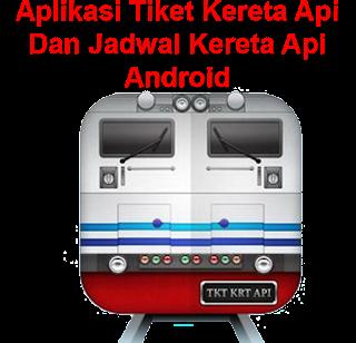 Download Aplikasi Tiket Kereta Api Dan Aplikasi Jadwal Kereta Api .Apk Terbaik