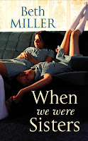 When We Were Sisters by Beth Miller