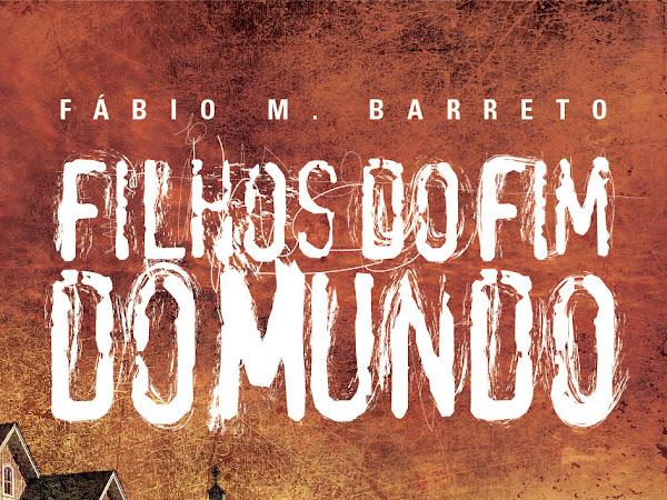 Filhos do Fim do Mundo, Fábio M. Barreto, Fantasy - Casa da Palavra