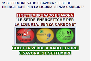 "11 SETTEMBRE GOLETTA VERDE  A  VADO E SAVONA ""LE SFIDE ENERGETICHE PER LA LIGURIA, SENZA CARBONE"""