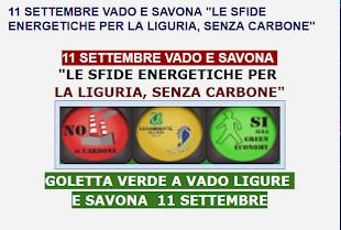"""11 SETTEMBRE GOLETTA VERDE  A  VADO E SAVONA """"LE SFIDE ENERGETICHE PER LA LIGURIA, SENZA CARBONE"""""""