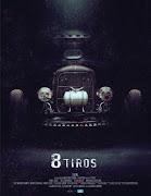 8 Tiros