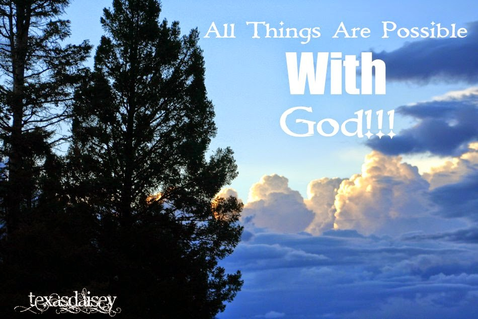 Absolutely nothing is impossible with God.