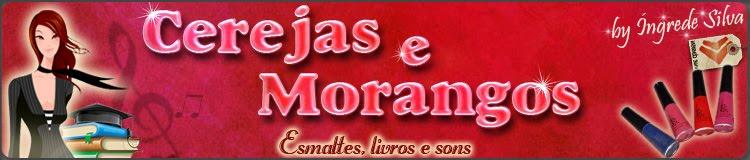 Cerejas e Morangos