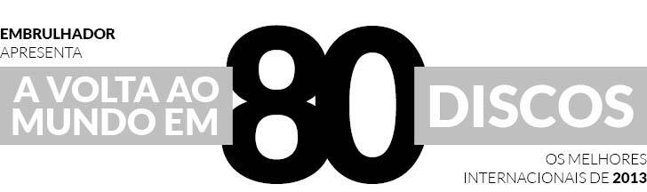A volta ao mundo em 80 discos - 2013