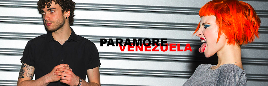 Paramore Venezuela  |  La más grande fuente de Paramore en Español.