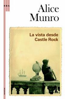 La vida desde Castle Rock - Alice Munro