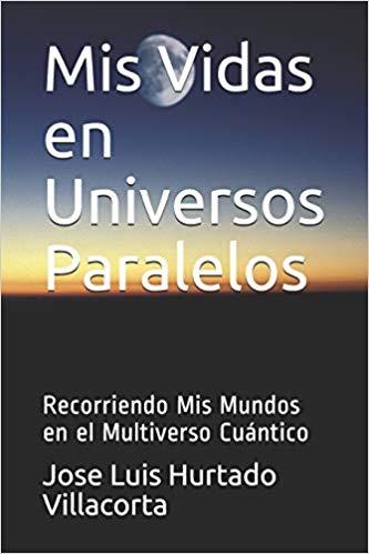 Mis Vidas en Universos Paralelos (Versión Impresa)
