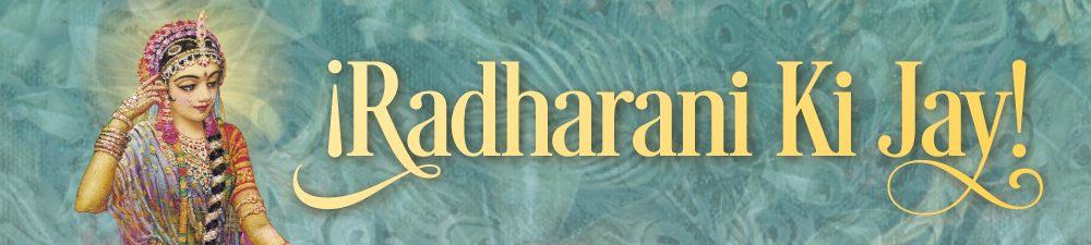 ¡Srimati Radharani Ki Jay!