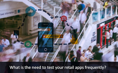 What is the Need to Test Your Retail Apps Frequently?