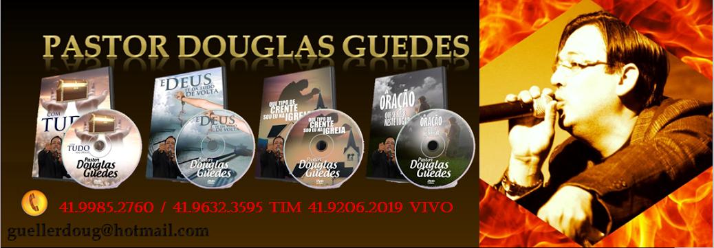 PASTOR DOUGLAS GUEDES - MUDANDO VIDAS PELO PODER DA PALAVRA