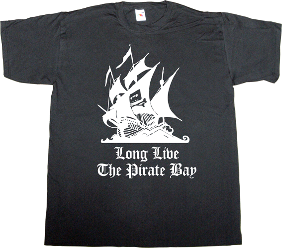 the pirate bay freedom peer to peer p2p internet 2.0 useless copyright useless lawsuits useless patents t-shirt ephemeral-t-shirts