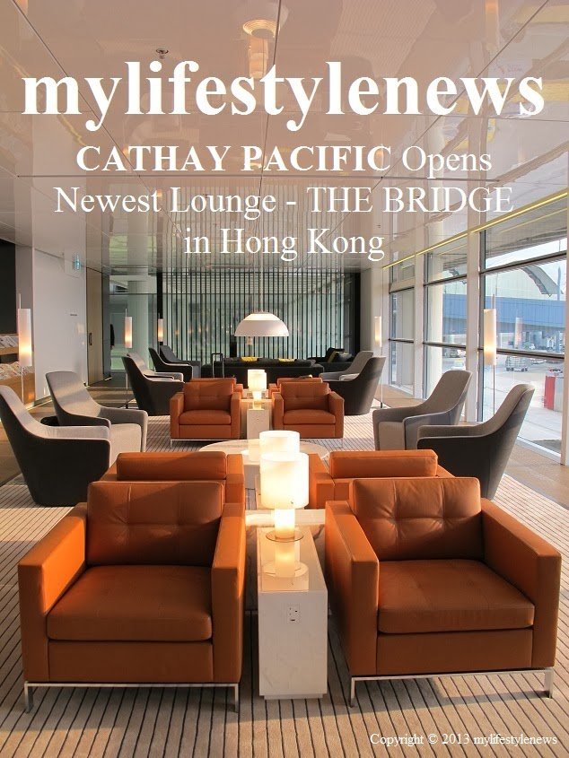 eb8190201d3c mylifestylenews  CATHAY PACIFIC Opens Newest Lounge   The Bridge in ...