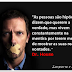 Frases Do Dr House