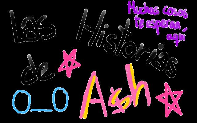Las historias de Ash