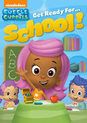 Bubble Guppies: Get Ready for School! (2013) ()