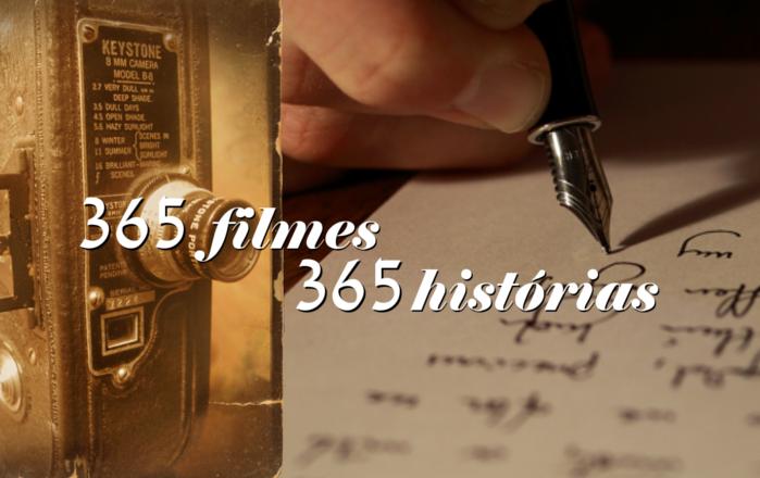 365 filmes, 365 histórias.