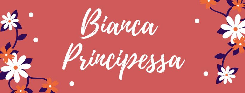 Bianca Principessa