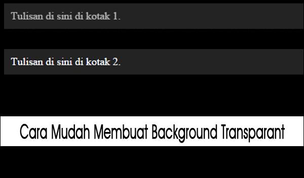Memilih Background Transparant Yang Tepat Pada CSS