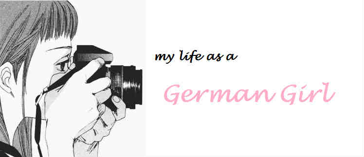 my life as a German Girl