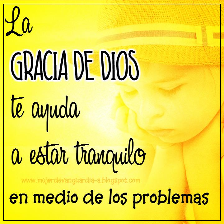 La gracia de Dios me da paz