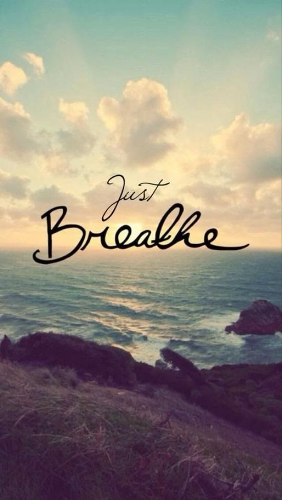 """Just Breathe"" ~ Unknown; Picture of a sunrise on the ocean."