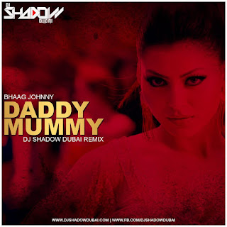 Bhaag-Johnny-2015-Daddy-Mummy-DJ-Shadow-Dubai-Remix-download-mo3-song-wallpaper-lyrics