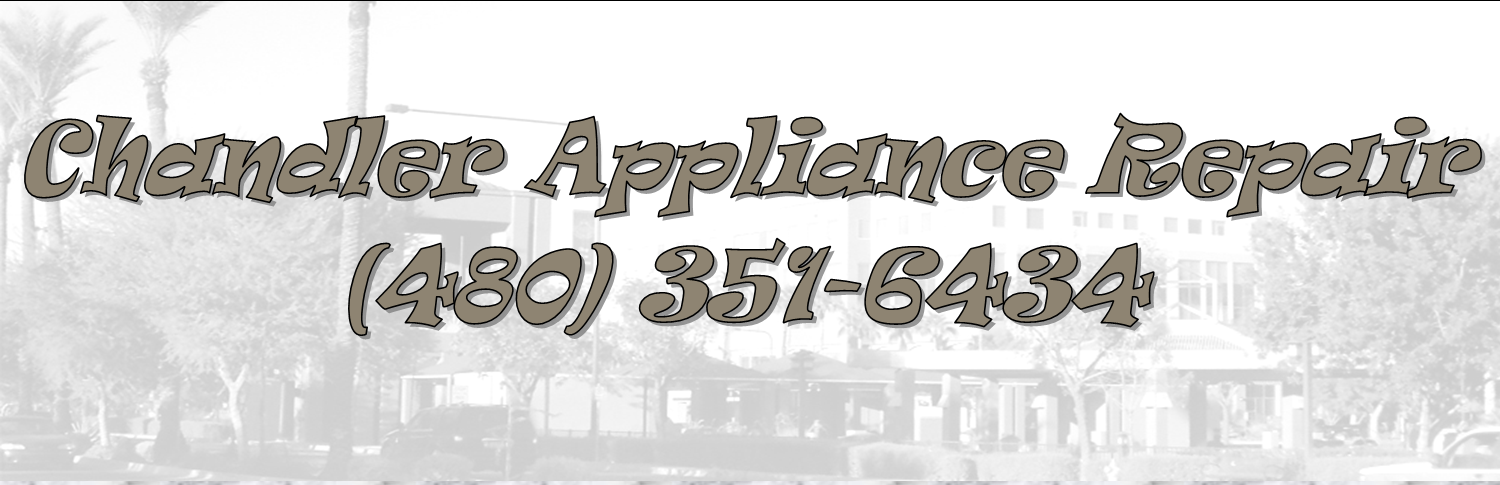 Chandler Appliance Repair (480) 351-6054